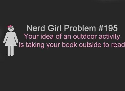 We love Nerd Girl problems.