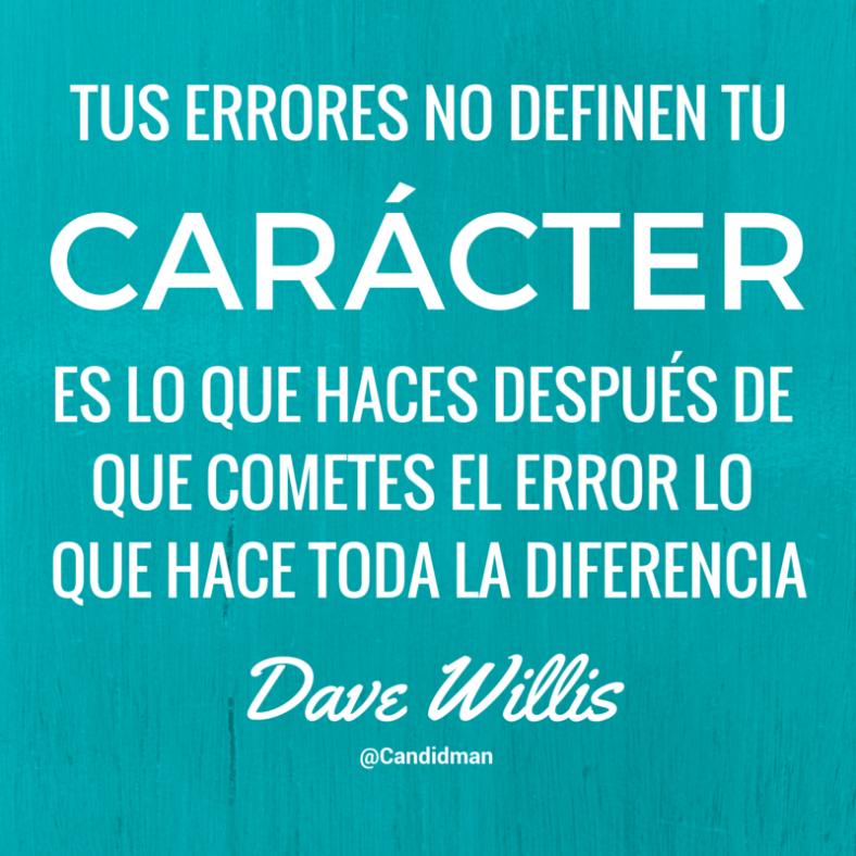Tus errores no definen tu carácter. Es lo que haces después de que ...
