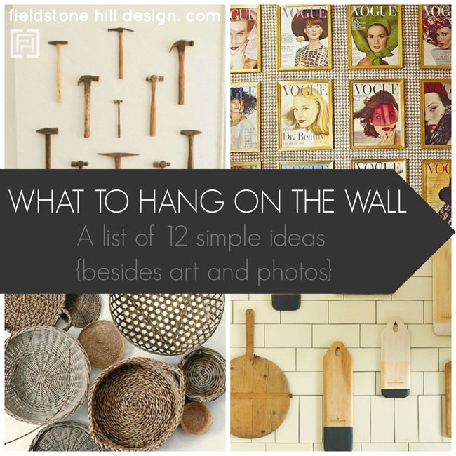 What To Hang On The Wall Besides Art And Photos Fieldstone Hill Design Home Decor Decor Diy Wall Art