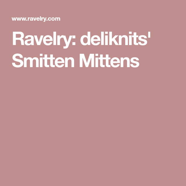 Ravelry: deliknits' Smitten Mittens