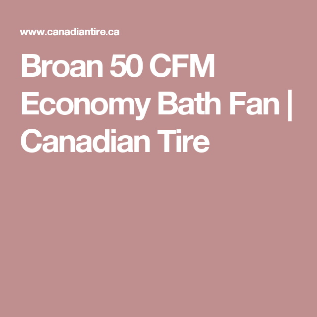 Astounding Broan 50 Cfm Economy Bath Fan Canadian Tire Bathroom Home Interior And Landscaping Dextoversignezvosmurscom