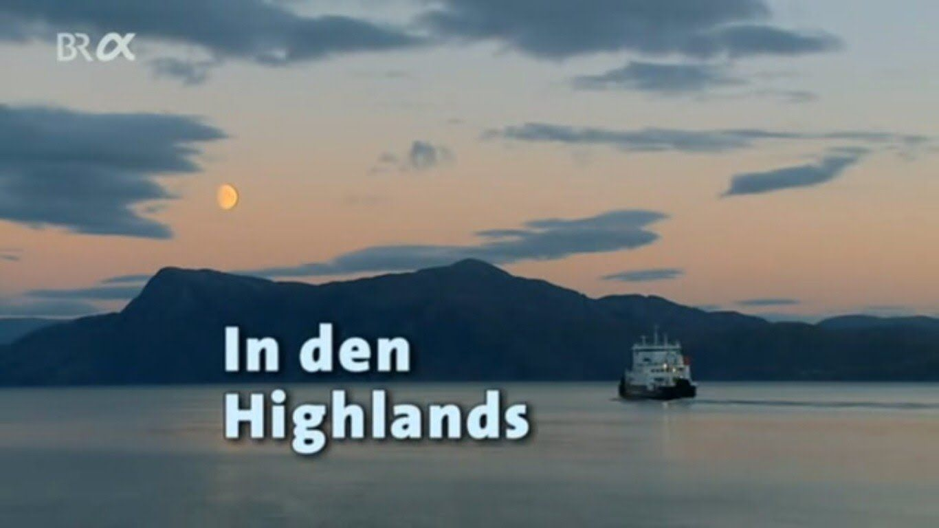 Reisewege: Schottland. In den Highlands - Doku BR-Alpha, 2007
