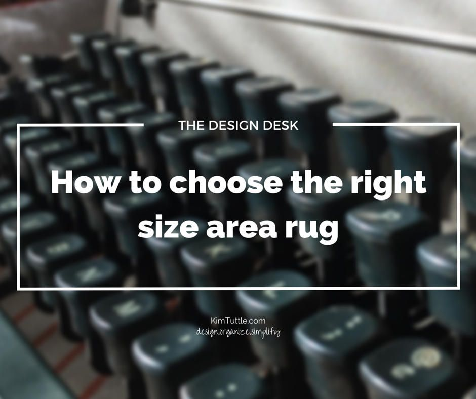 How to choose the right size area rug is not always cut and dry; because all rooms are unique. Here are a few basic guidelines that I hope will help.