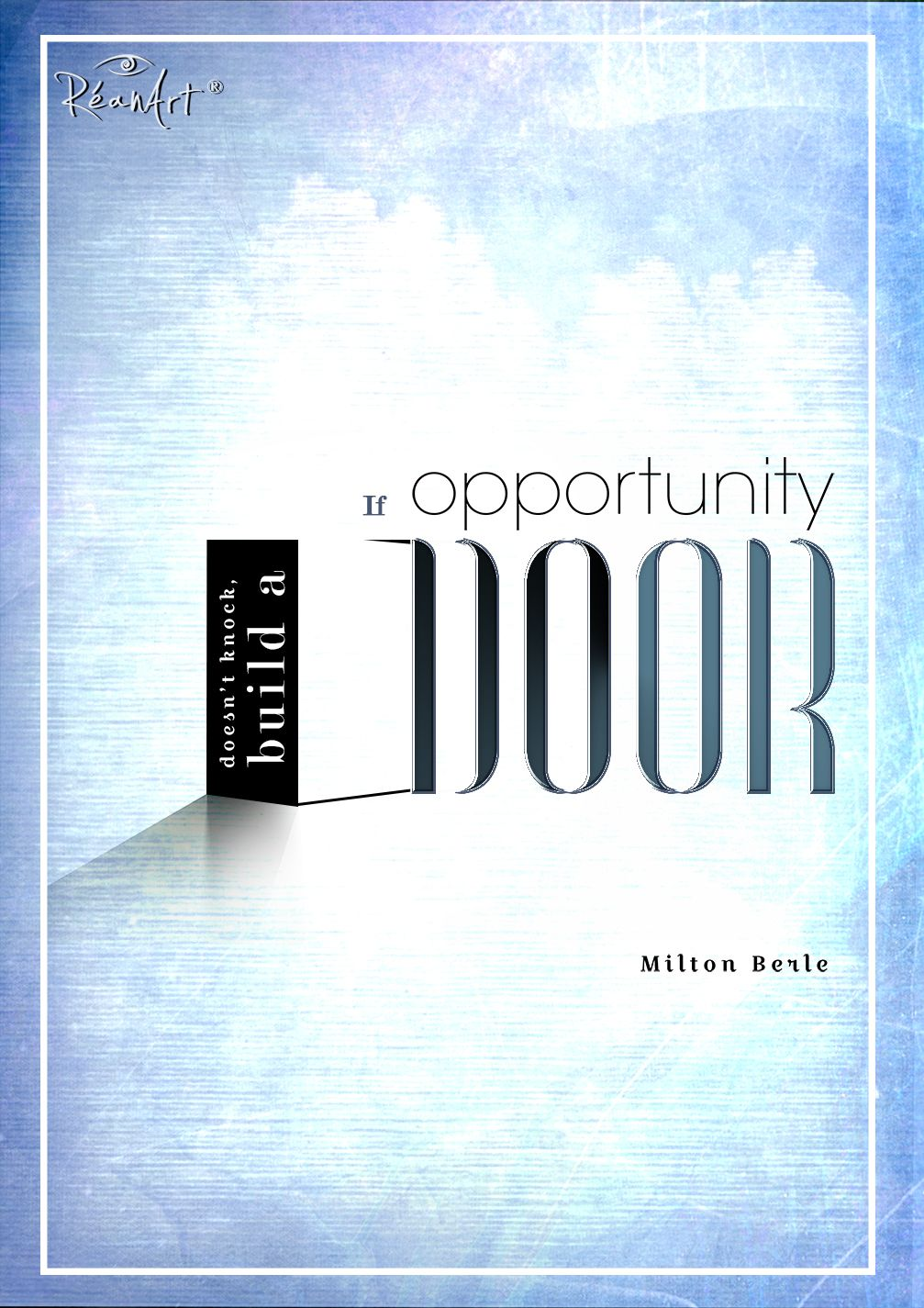 If Opportunity Doesnt Knock Build A Door Quote Inspiration