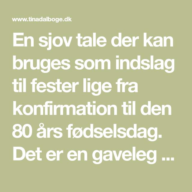 En Sjov Tale Der Kan Bruges Som Indslag Til Fester Lige Fra Konfirmation Til Den 80 Ars Fodselsdag Det Er En Gaveleg Med En 80 Ars Fodselsdag Fest Fodselsdag