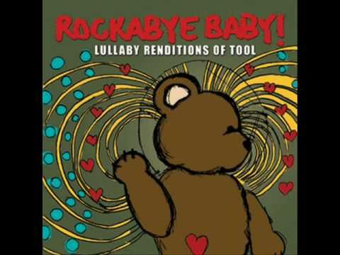 Rockabye Baby Lullaby Renditions of Tool - Lateralus   Music: Covers