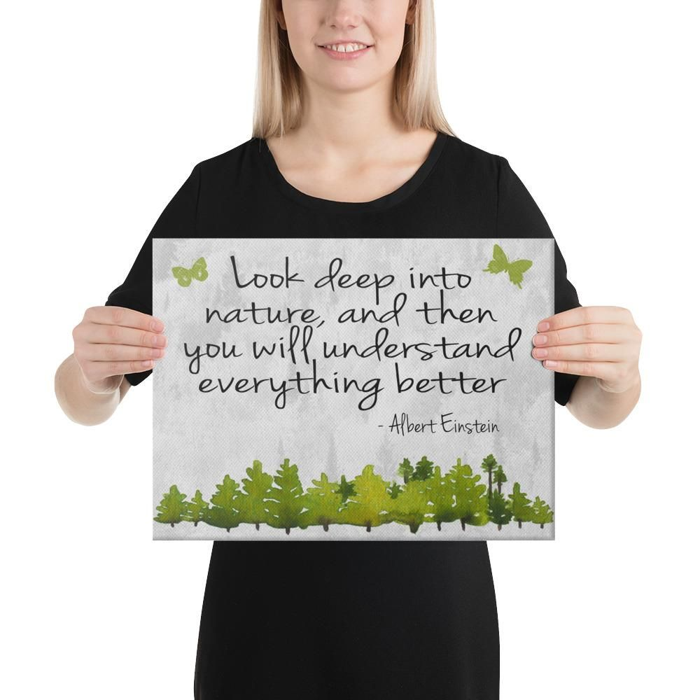 Look Into Nature on Canvas *FREE SHIPPING in US* - Nature Quote Art - Albert Einstein Quote - Nature Saying - Nature Gift - Gift for Nature Lover