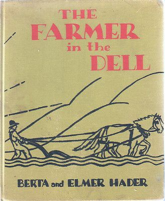 The Farmer in the Dell by Berta & Elmer Hader