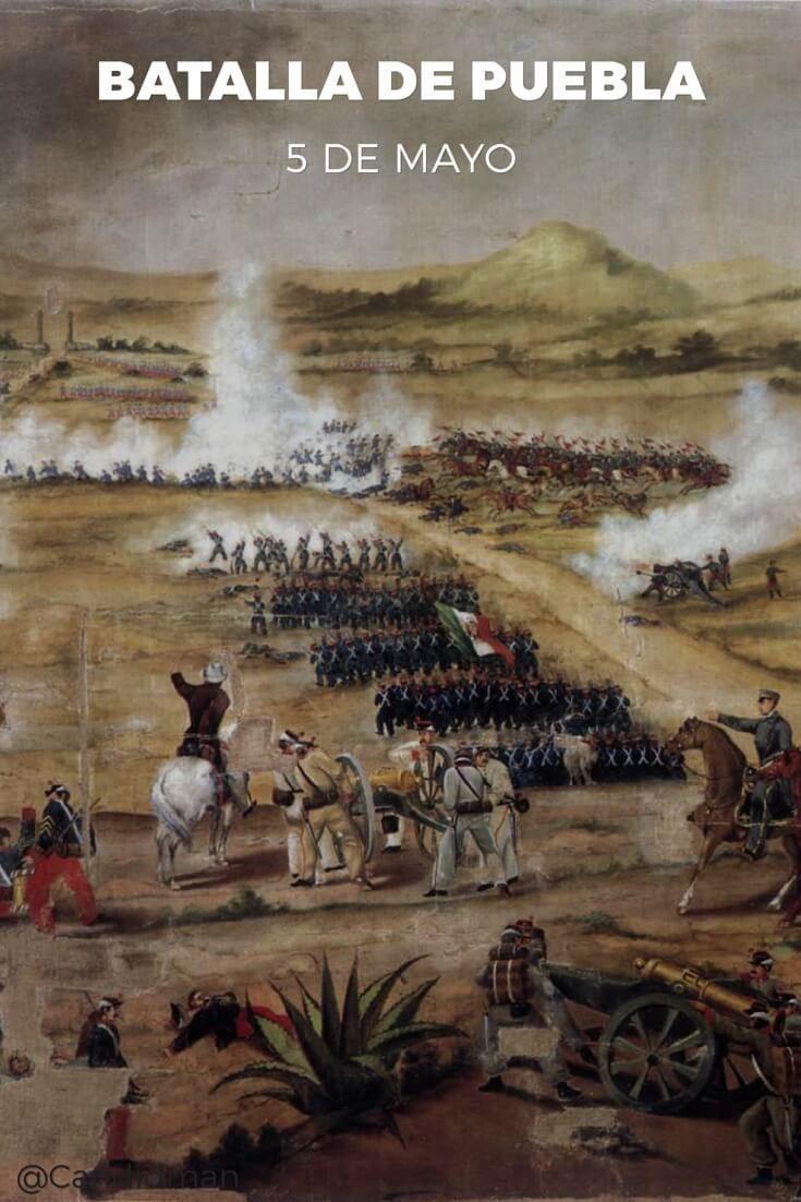Batalla De Puebla 5 De Mayo 5 De Mayo Historia De Mexico Viajes En Mexico