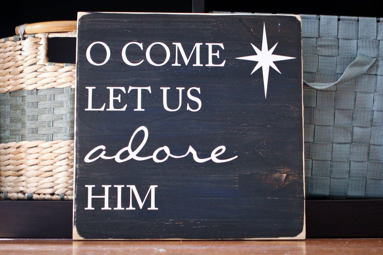Solid Wood  O Come Let Us Adore Him  Sign Plaque Home Decor Christmas