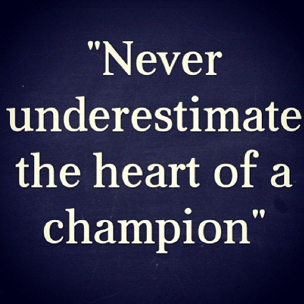 Heart Of A Champion Quotes Heart Of A Champion My Style