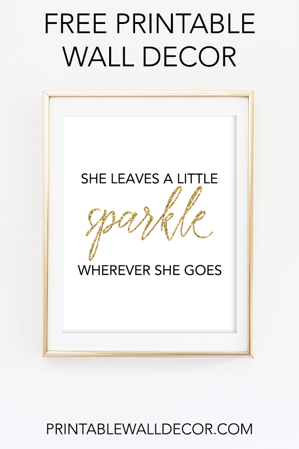 Free Printable She Leaves A Little Sparkle Wherever She Goes Wall Decor Download And Print F Wall Decor Printables Free Printable Art Free Printable Wall Art