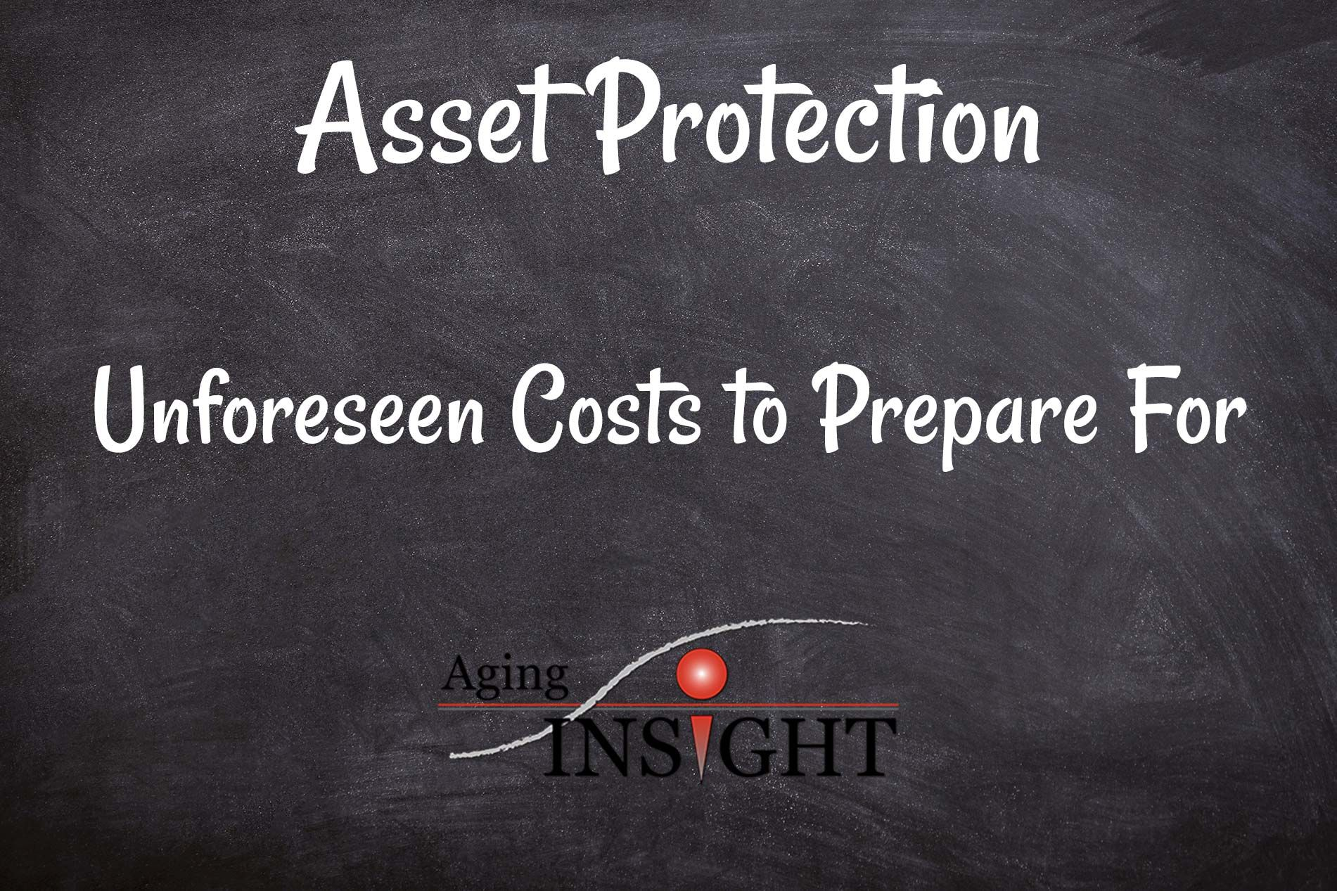 Asset Protection And Unforeseen Costs To Prepare For With Images