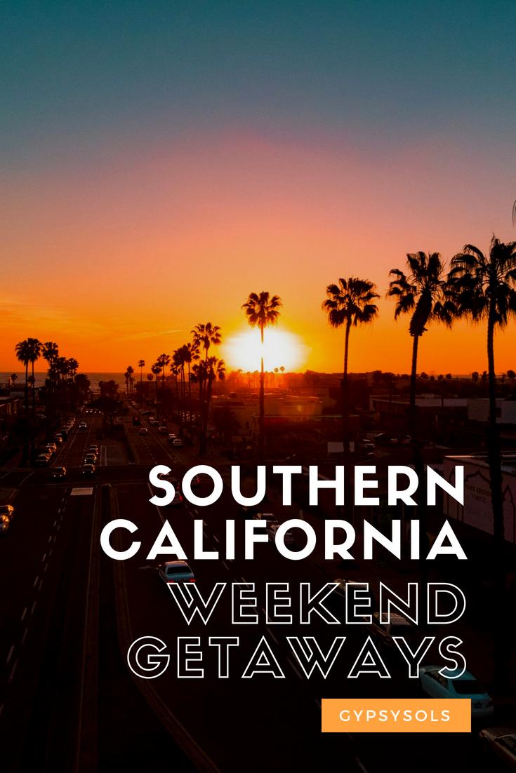 the best southern california weekend getaways | gypsysols blog