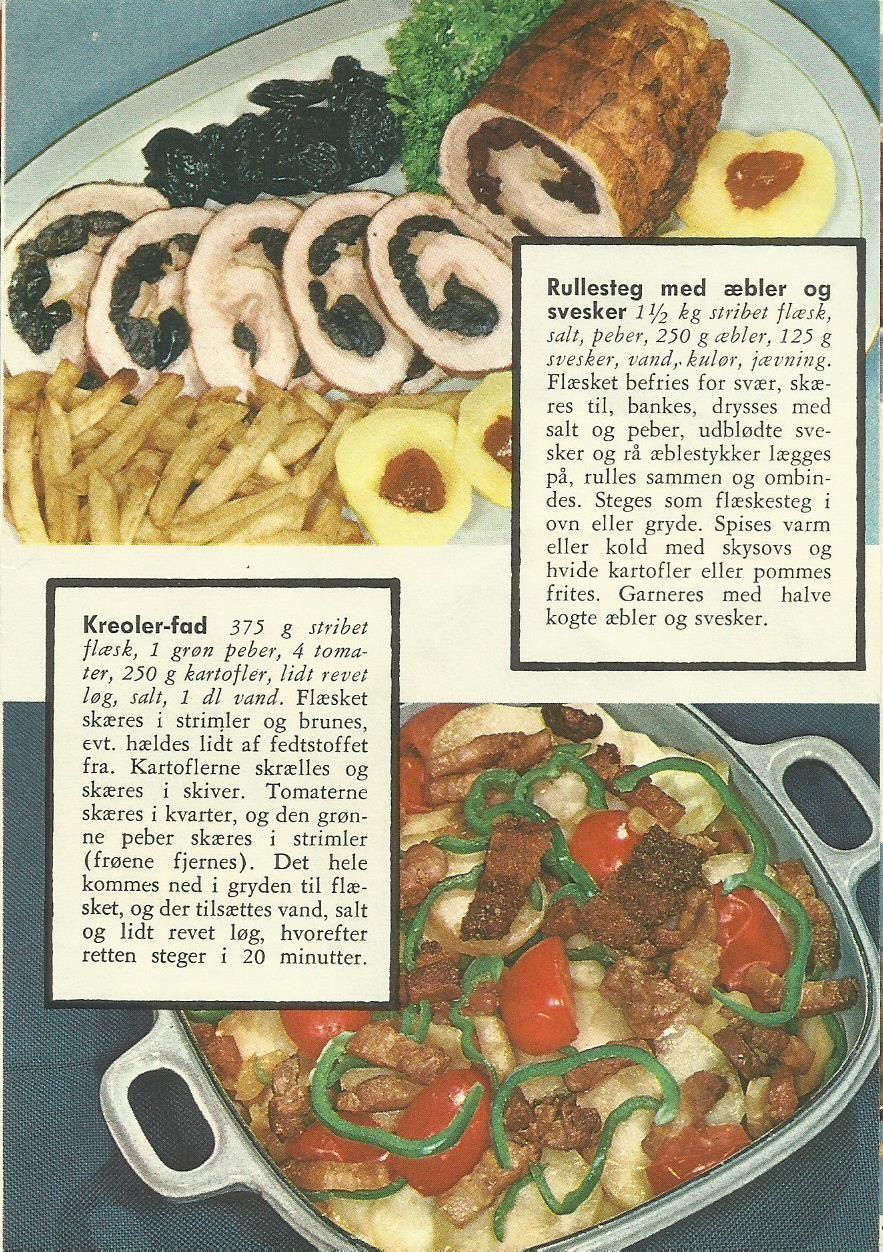 1.  Rullesteg med svesker og æbler. 2.  Kreoler-fad.