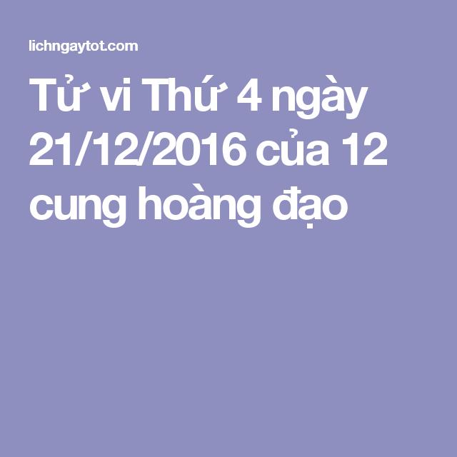 Tử vi Thứ 4 ngày 21/12/2016 của 12 cung hoàng đạo