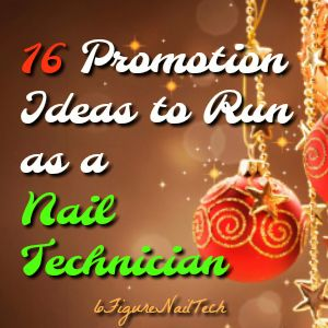 16 Nail Technician Promotion Ideas You Should Think About