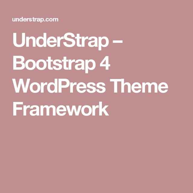 UnderStrap – Bootstrap 4 WordPress Theme Framework   Design   Web ...