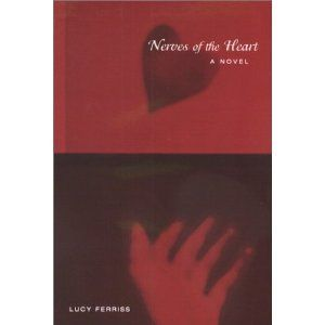 Nerves Of The Heart: A Novel
