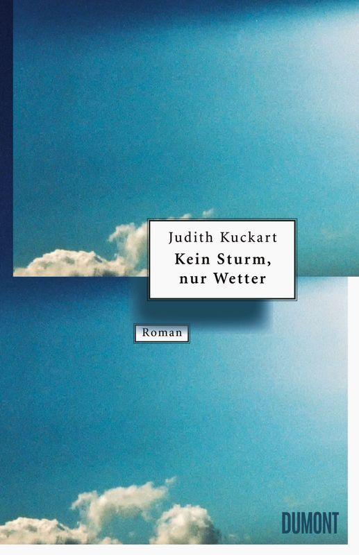 Kein Sturm, nur Wetter - (Judith Kuckart) - 978-3-8321 ...