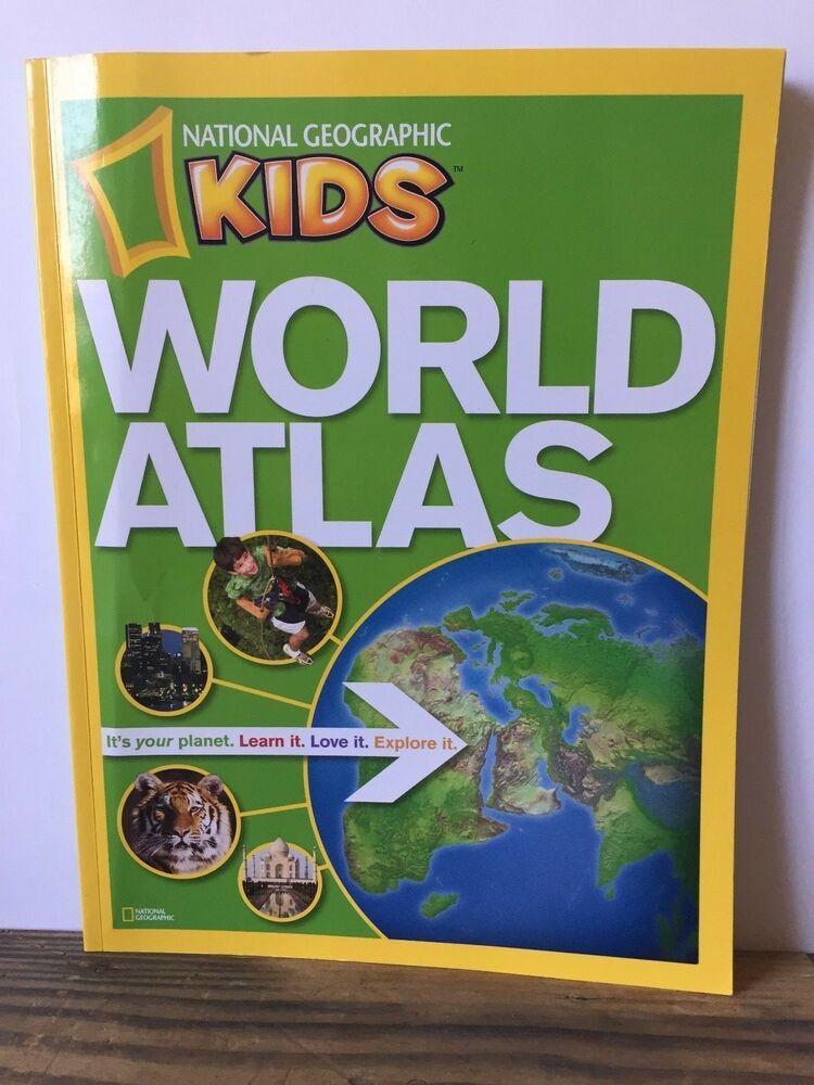 World Atlas : It's Your Planet, Learn It, Love It, Explore