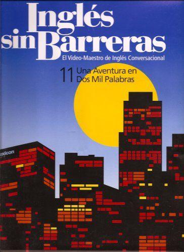 Ingles sin Barreras: 11 Una Aventura en Dos Mil Palabras (El Video-Maestro de Ingles Conversacional, 11) by Lexicon Staff,http://www.amazon.com/dp/B0014J0ZIS/ref=cm_sw_r_pi_dp_Cpqrsb1096Q3BGVC #Ingles #AprenderIngles #InglesSinBarreras #MexicanSchool #MexicanClass #Mexican #Spanish #Mexicans #Mexico #ESL #ESLMexican #MexicanAmerican #LearnEnglish #English #AmericanMexican