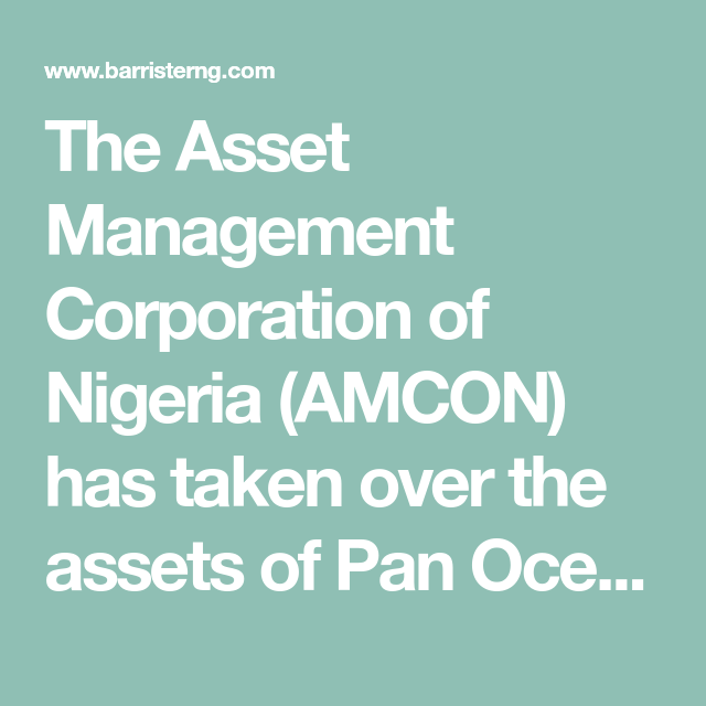 Amcon Takes Over Pan Ocean Group Over N240billion Debt