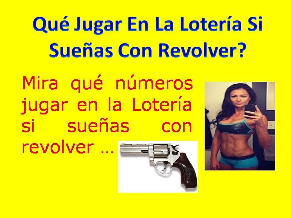 Que Numero Jugar En La Loteria Si Sueño Con Revolver o Pistola