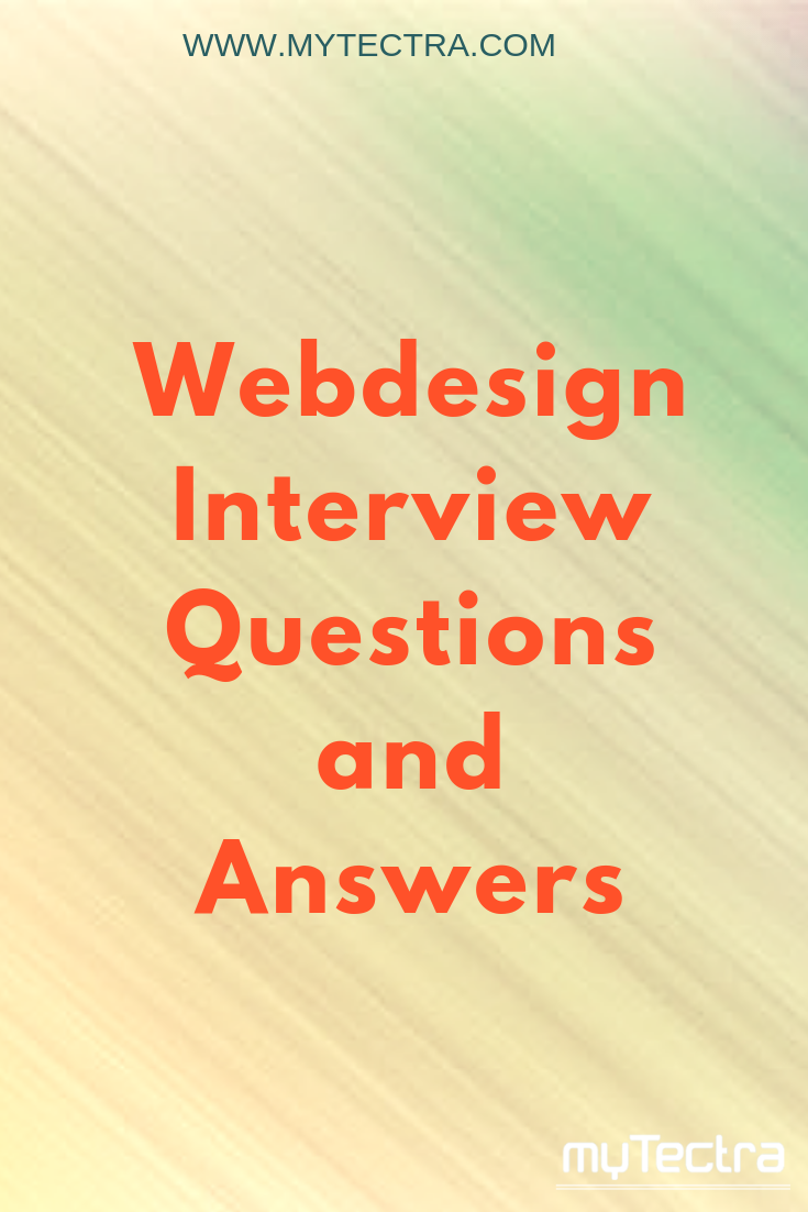 Web Design Interview Questions And Answers Web Design Interview Questions With Answers For This Or That Questions Web Design Interview Questions And Answers