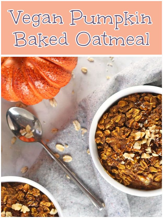 Vegan Pumpkin Baked Oatmeal This Is The Ultimate Roundup Of