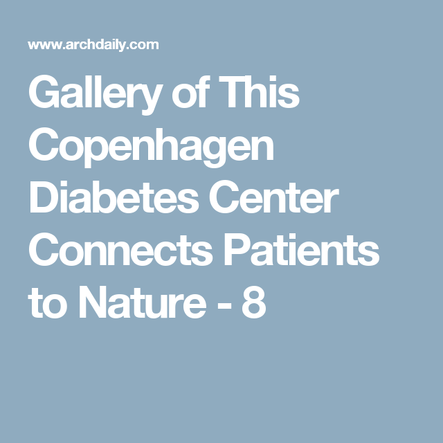 Gallery of This Copenhagen Diabetes Center Connects Patients to Nature - 8