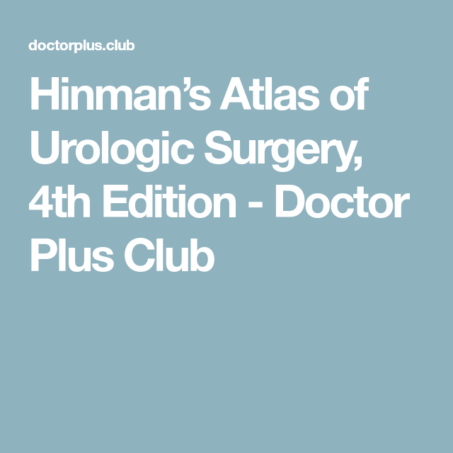 Hinmans atlas of urologic surgery 4th edition pinterest surgery hinmans atlas of urologic surgery 4th edition doctor plus club fandeluxe Images