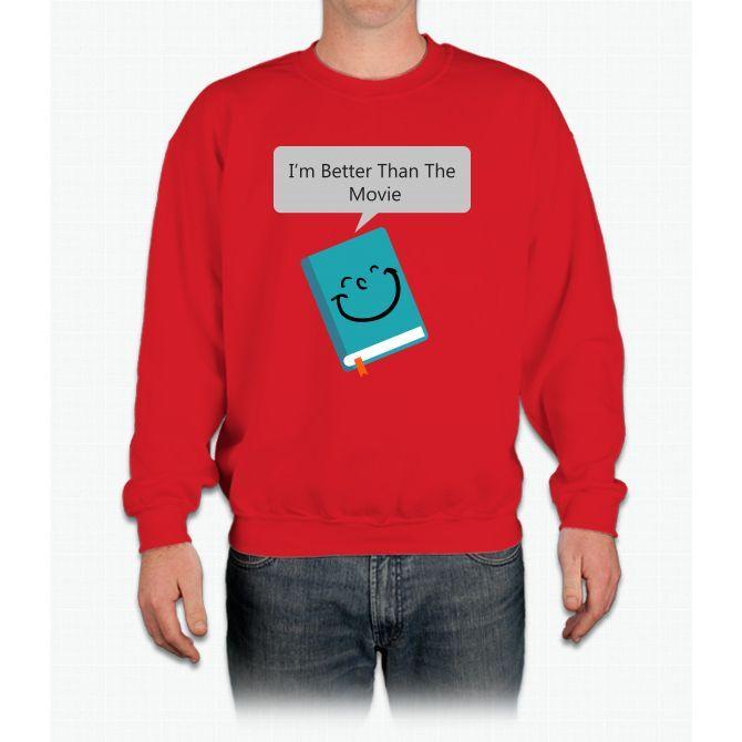 I'm Better Than The Movie Bee Movie Crewneck Sweatshirt