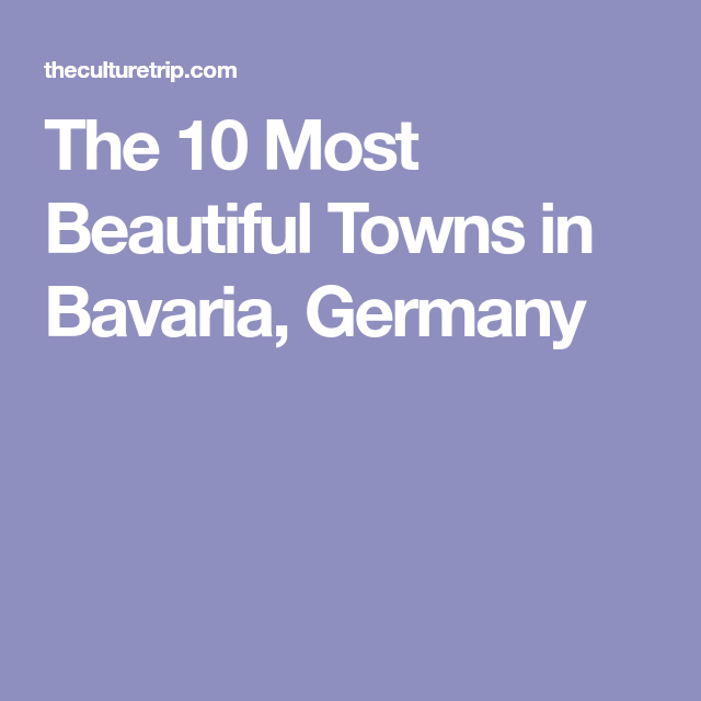e27e7371a9442 The 10 Most Beautiful Towns in Bavaria, Germany | Germany ...