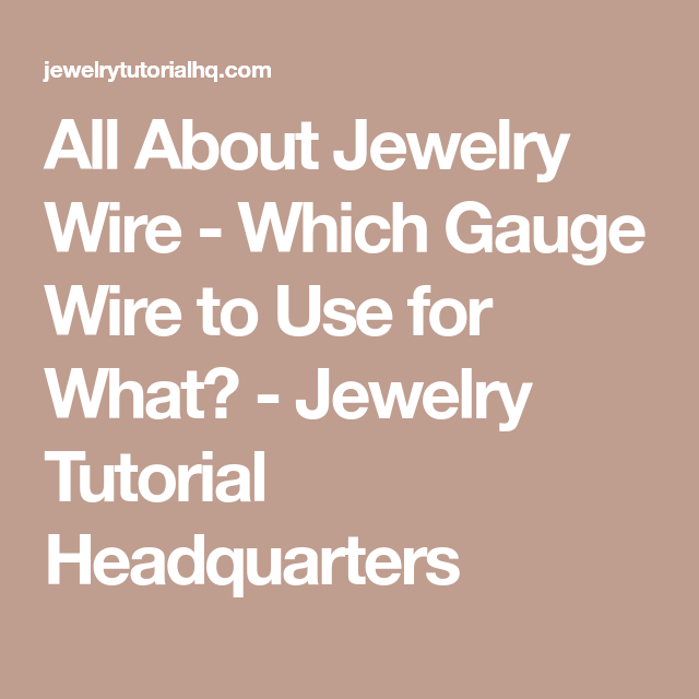 All About Jewelry Wire - Which Gauge Wire to Use for What? - Jewelry ...