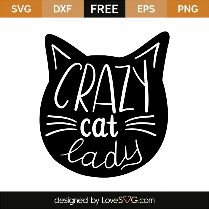 Crazy Cat Lady Lovesvg Com Crazy Cats Svg Crazy Cat Lady
