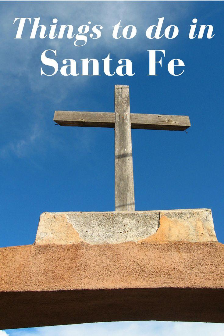 Things to do in Santa Fe. Travel tips for visiting Santa Fe.