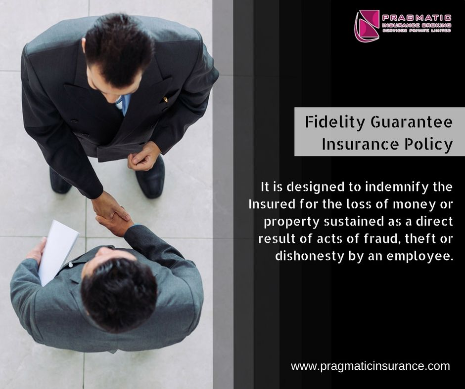 Fidelity guarantee insurance policy it is designed to