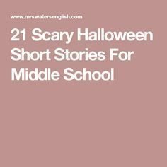 Best Scary Short Stories For Middle School — TTCT