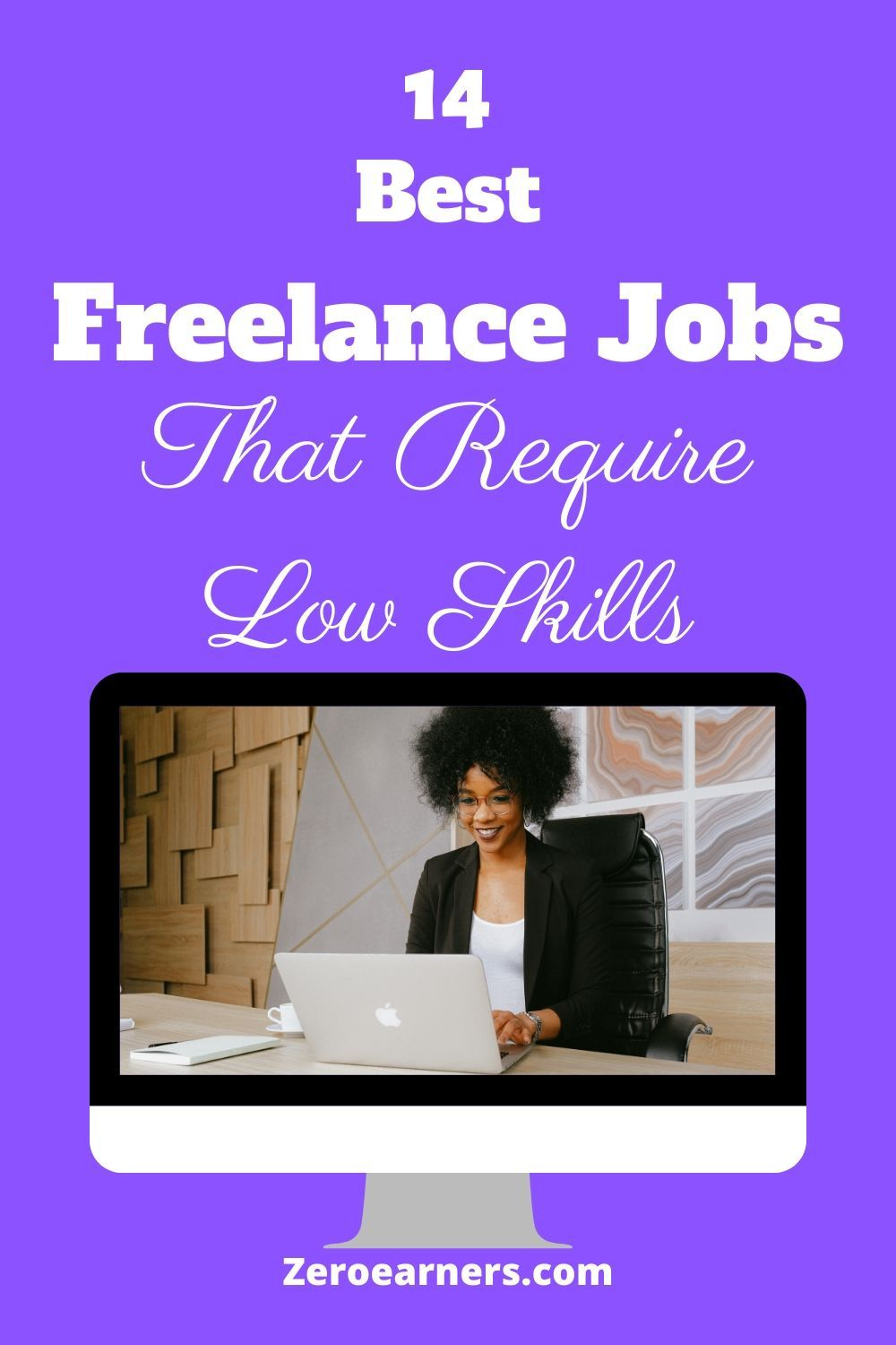 14 Best Freelance Jobs That Require Low Skills in 2020