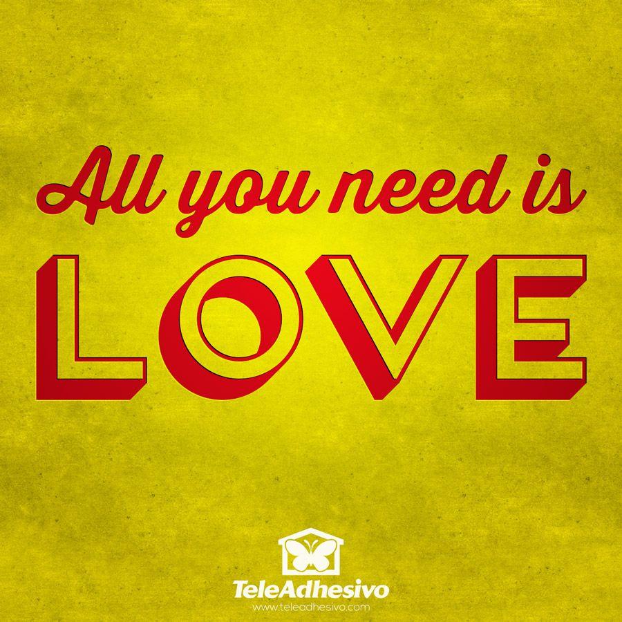 """Vinilo decorativo de una frase célebre en inglés """"All you need is love"""" que significa """"Todo lo que necesitas es amor"""""""