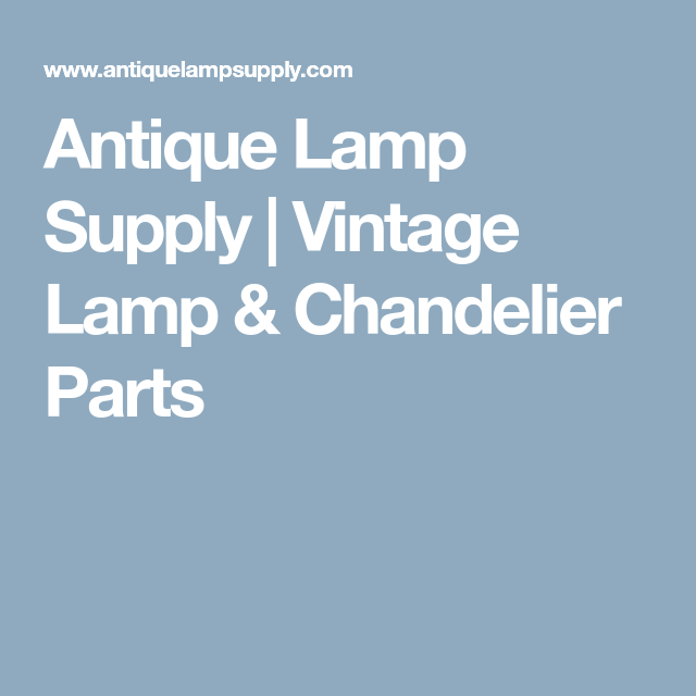 Chandelier shades · antique lamp supply vintage lamp chandelier parts
