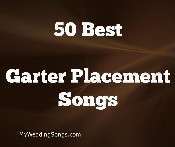 Wedding Garter Songs: The 67 Best Garter Placement Song 2020