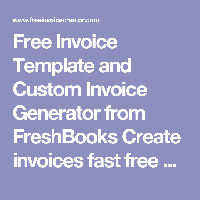Free Invoice Template And Custom Invoice Generator From FreshBooks - Free custom invoice template