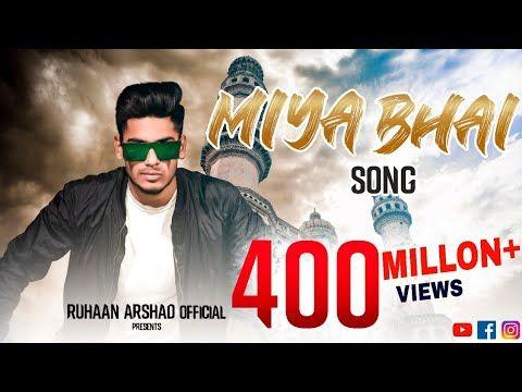 Miya Bhai Hyderabadi Official Video Ruhaan Arshad Youtube In 2020 New Song Download Latest Song Lyrics Dj Mix Songs