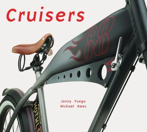 Cruisers by Michael Ames. $7.60. 160 pages. Publisher: Gibbs Smith (May 1, 2009). Author: Jonny Fuego