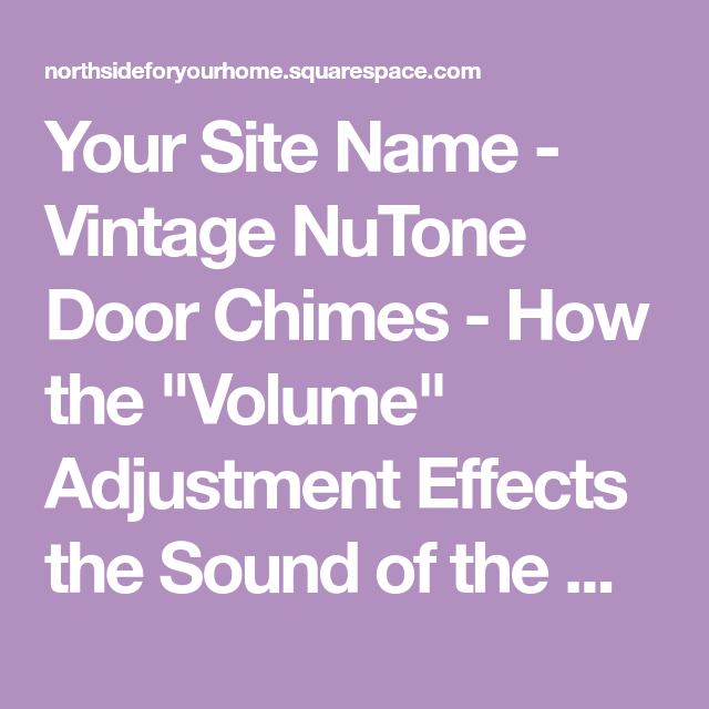 Your Site Name Vintage Nutone Door Chimes How The Volume Adjustment Effects The Sound Of The Chime Nutone Clock Doors Vintage Clock