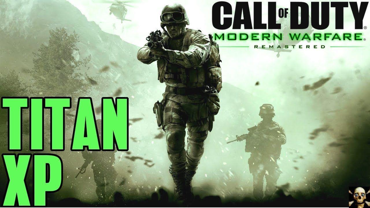 Call of Duty Modern Warfare Remastered Titan XP