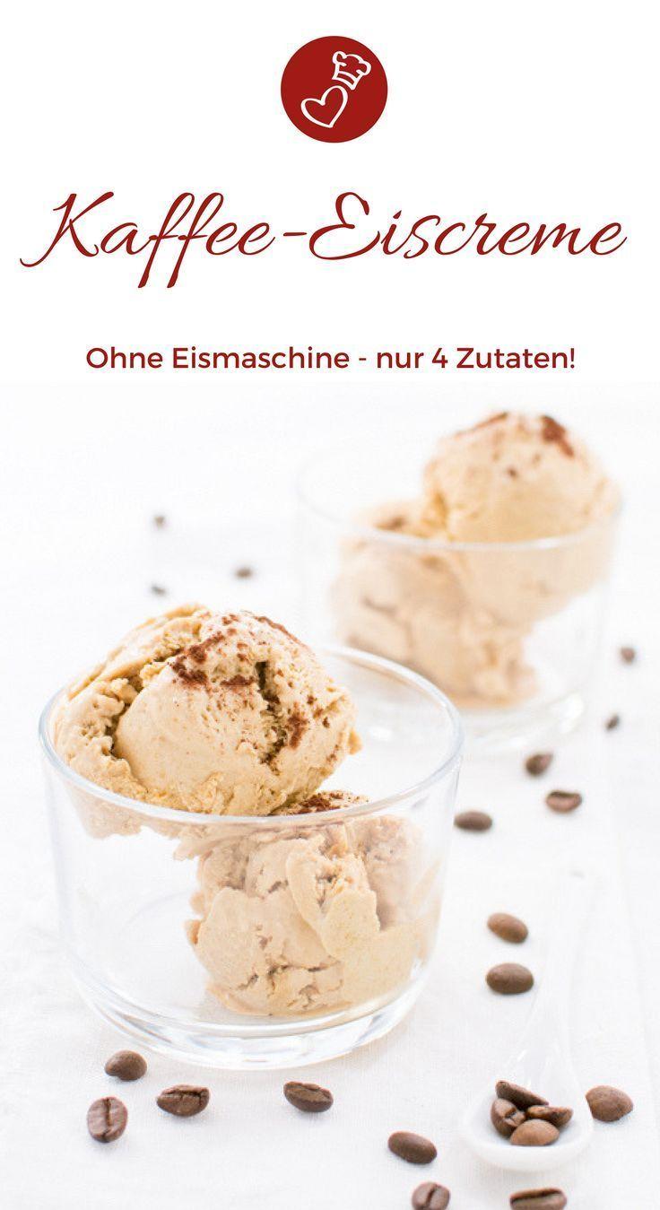 Kaffee-Eiscreme - mit nur 4 Zutaten und ohne Eismaschine!