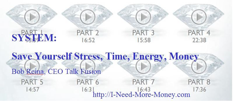 SYSTEM:  Save Yourself Stress, Time, Energy, Money